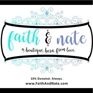 Welcome to Faith & Nate, a Boutique born from Love